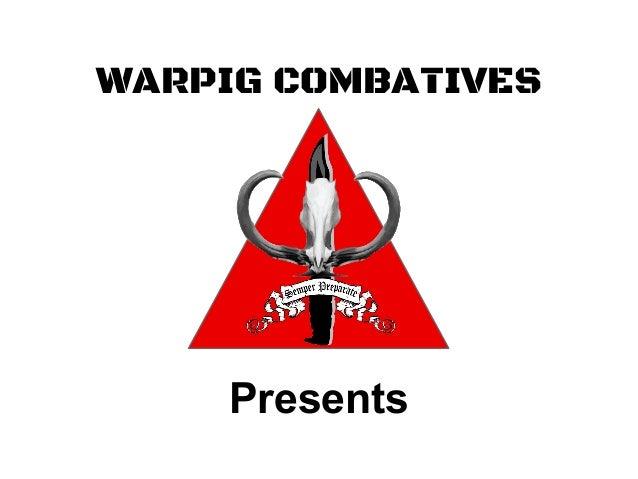 WARPIG COMBATIVESPresents