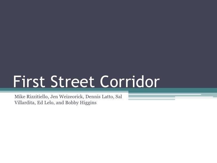 First Street Corridor<br />Mike Rizzitiello, Jen Weizeorick, Dennis Latto, Sal Villardita, Ed Lelo, and Bobby Higgins<br />