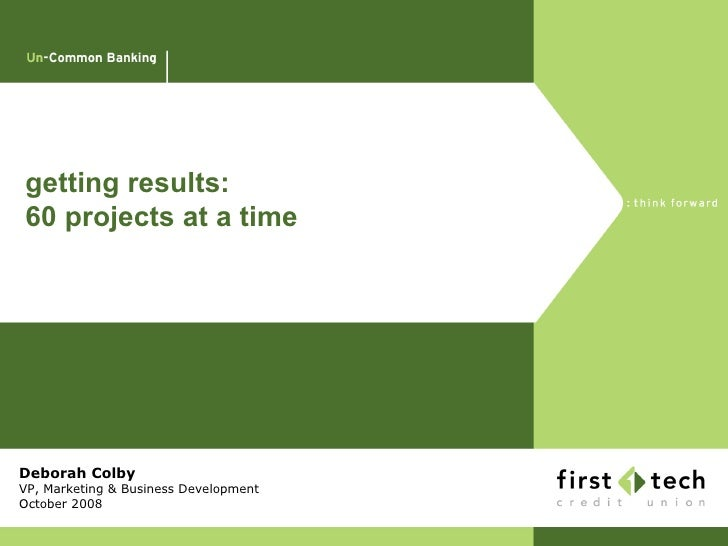 getting results:  60 projects at a time Deborah Colby VP, Marketing & Business Development October 2008