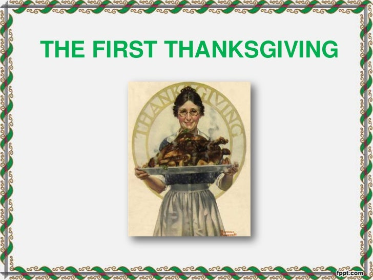 THE FIRST THANKSGIVING<br />