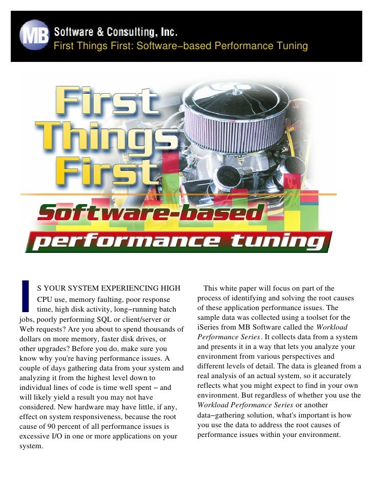 First Things First: Software−based Performance Tuning     I      S YOUR SYSTEM EXPERIENCING HIGH        CPU use, memory fa...