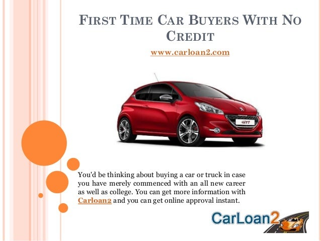 first time car buyers with no credit. Black Bedroom Furniture Sets. Home Design Ideas