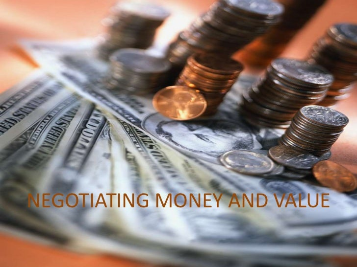 NEGOTIATING MONEY AND VALUE<br />