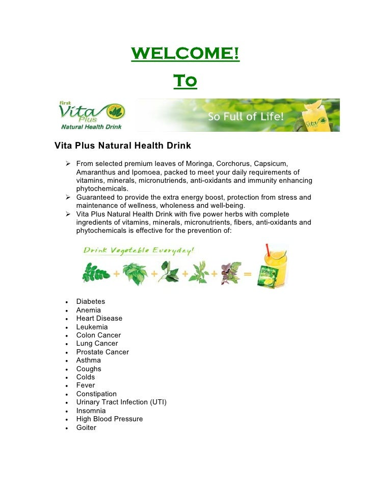 WELCOME!                                       To   Vita Plus Natural Health Drink       From selected premium leaves of M...