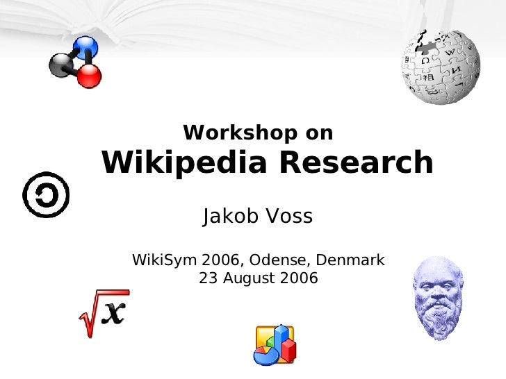 <ul><ul><li>Workshop on   Wikipedia Research </li></ul></ul><ul><ul><li>Jakob Voss </li></ul></ul><ul><ul><li>WikiSym 2006...