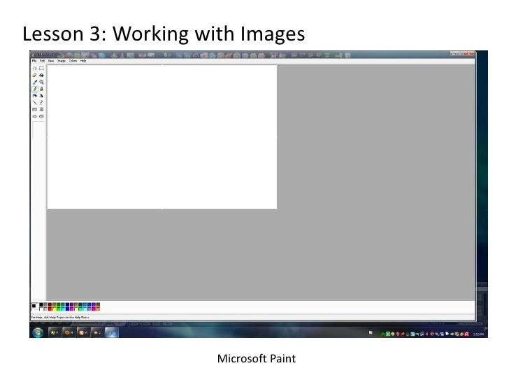 Lesson 3: Working with Images<br />Microsoft Paint<br />