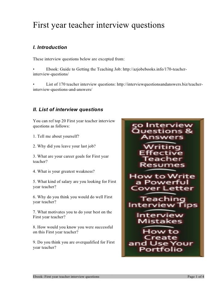 First year teacher interview questionsI. IntroductionThese interview questions below are excepted from:•       Ebook: Guid...