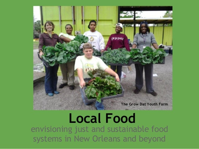 The Grow Dat Youth Farm          Local Foodenvisioning just and sustainable food systems in New Orleans and beyond
