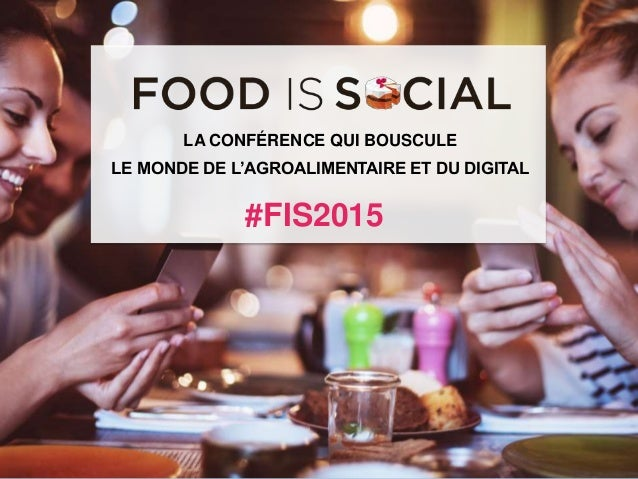 #FIS2015IS SOCIAL FOOD @Food_is_Social infographie #FIS2015 LA CONFÉRENCE QUI BOUSCULE LE MONDE DE L'AGROALIMENTAIRE ET DU...