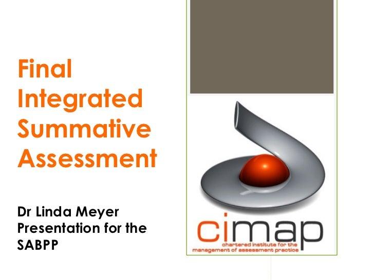 FinalIntegratedSummativeAssessmentDr Linda MeyerPresentation for theSABPP