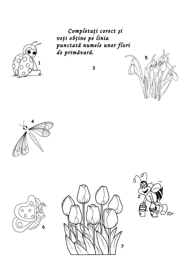 Completaţi corect şi            veţi obţine pe linia            punctată numele unor flori            de primăvară.       ...