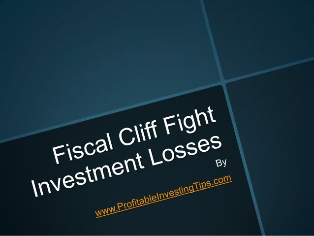 Fiscal Cliff Fight Investment Losses