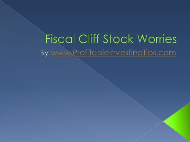    The stock market retreated recently on        fiscal cliff stock worries, according to the        news.http://www.prof...