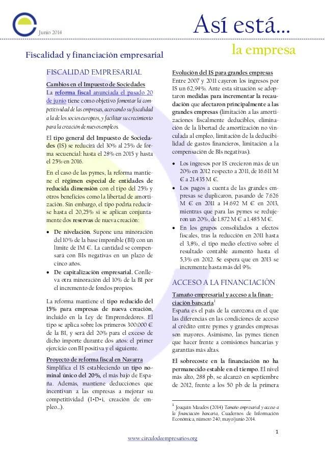 ESPAÑA FISCALIDAD EMPRESARIAL Cambios en el Impuesto de Sociedades La reforma fiscal anunciada el pasado 20 de junio tiene...