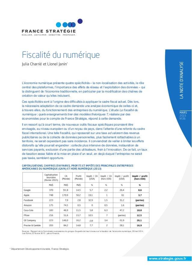 www.strategie.gouv.fr mArS 2015 N°26 Fiscalité du numérique Julia Charrié et Lionel Janin* LANOTED'ANALYSE L'économie numé...