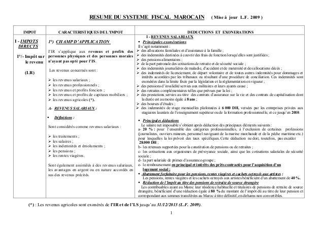 1 RESUME DU SYSTEME FISCAL MAROCAIN ( Mise à jour L.F. 2009 ) IMPOT CARACTERISTIQUES DE L'IMPOT DEDUCTIONS ET EXONERATIONS...