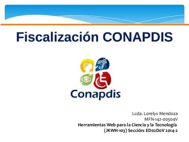 Lcda. Lorelys Mendoza MFN-142-00304V Herramientas Web para la Ciencia y la Tecnología (JKWH-103) Sección: ED02D0V 2014-2