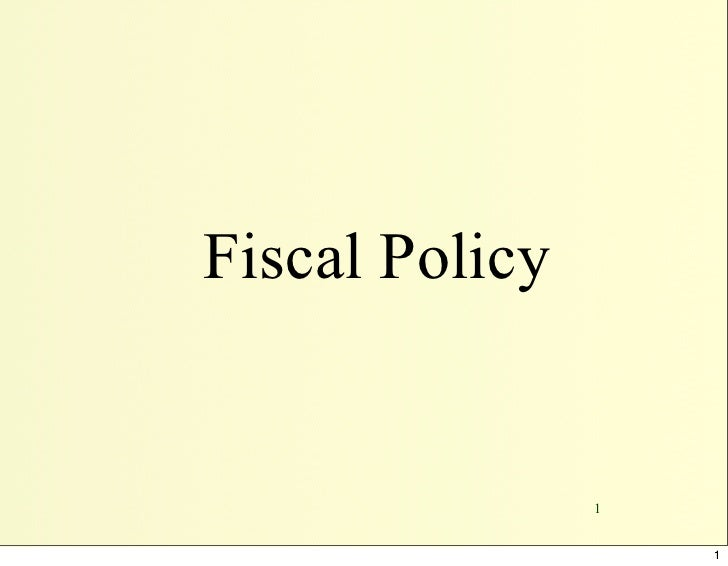 Fiscal Policy                   1                       1