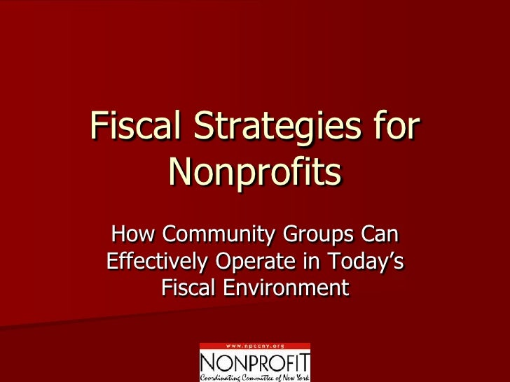 Fiscal Strategies for      Nonprofits  How Community Groups Can  Effectively Operate in Today's        Fiscal Environment
