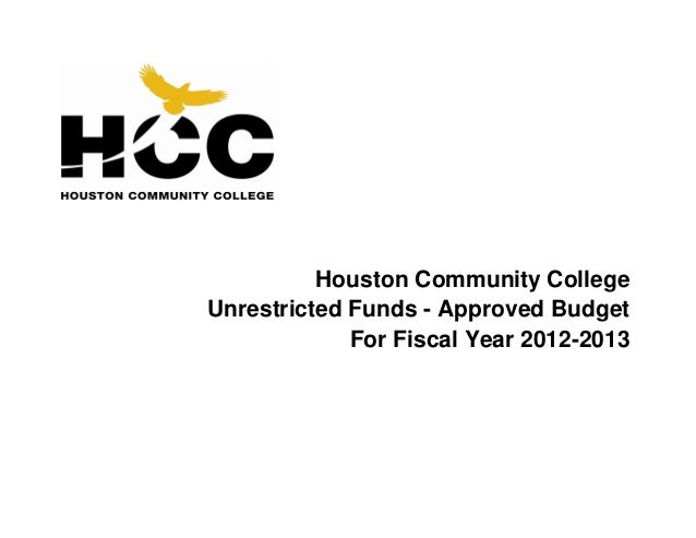 Houston Community College Unrestricted Funds - Approved Budget For Fiscal Year 2012-2013