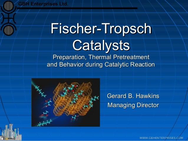 Fischer-TropschFischer-Tropsch CatalystsCatalysts Preparation, Thermal PretreatmentPreparation, Thermal Pretreatment and B...