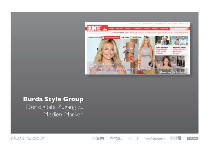 Burda Style Group! Der digitale Zugang zu       Medien-Marken!