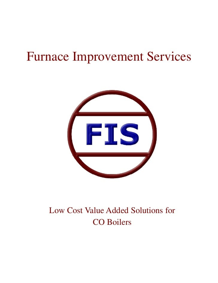 Furnace Improvement Services   Low Cost Value Added Solutions for              CO Boilers