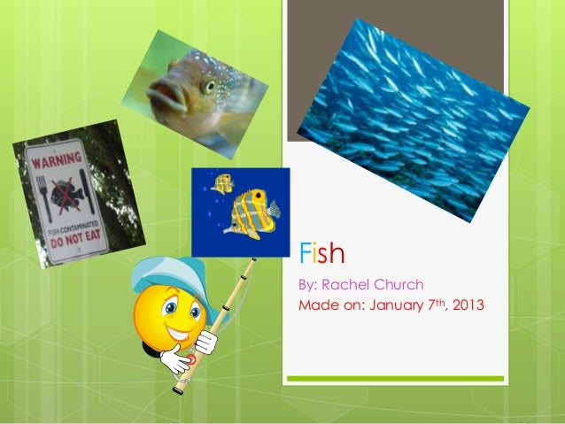 Fish By: Rachel Church Made on: January 7th, 2013