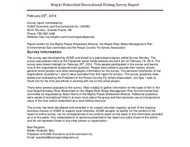 Wapiti Watershed Recreational Fishing Survey Report  February 26th, 2014  Survey report completed by ACME Economic and Env...