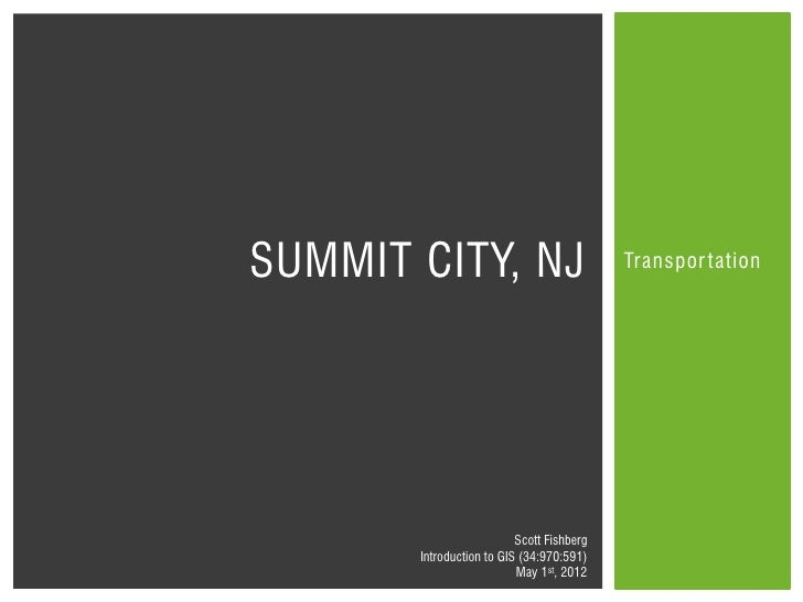 SUMMIT CITY, NJ                            Transpor tation                          Scott Fishberg       Introduction to G...