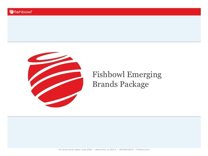 Fishbowl Emerging Brands Package<br />