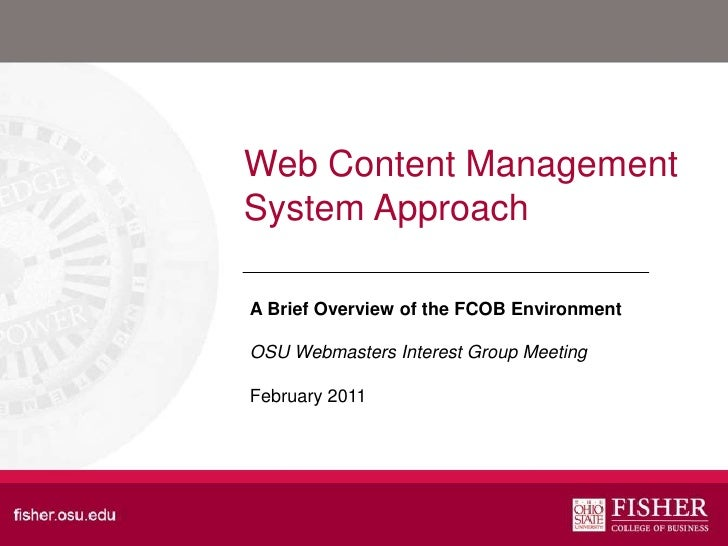 Web Content Management System Approach<br />A Brief Overview of the FCOB Environment<br />OSU Webmasters Interest Group Me...