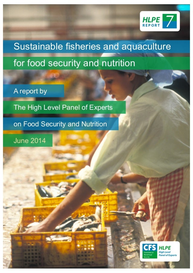 Fisheries and aquaculture  food security and nutrition HLPE7
