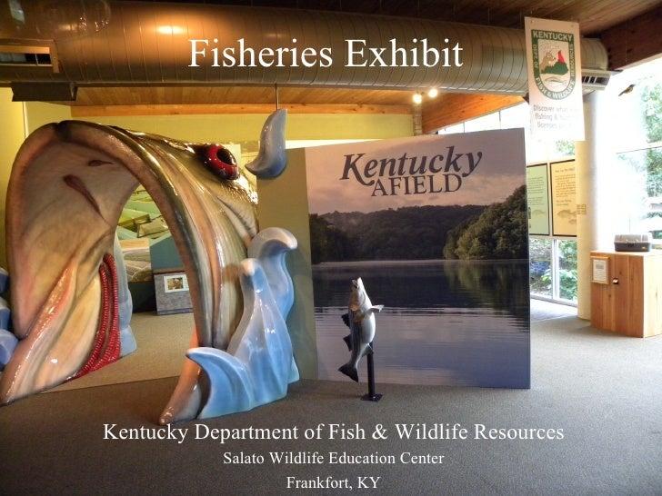 Fisheries ExhibitKentucky Department of Fish & Wildlife Resources            Salato Wildlife Education Center             ...