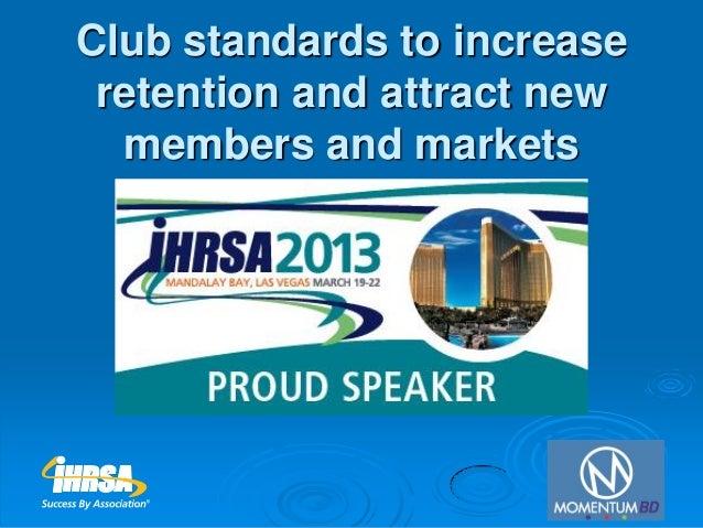 IHRSA Las Vegas Club Standards Increase Bottom Line and New markets