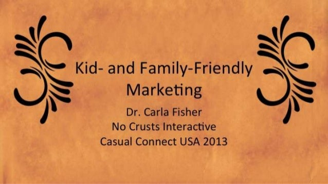 Kid and Family Friendly Marketing (Casual Connect 2013)