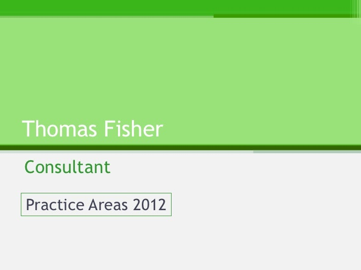 Fisher Practice Areas 2012
