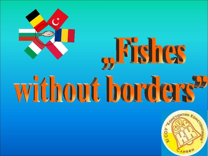 """""""Fishes  without borders"""""""