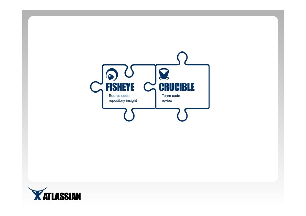Overview • Atlassian as an organization  • FishEye Features  • Crucible Features  • Integration