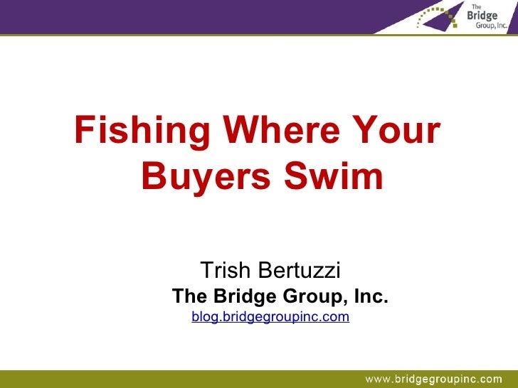 Fishing Where Your Buyers Swim (Part1)