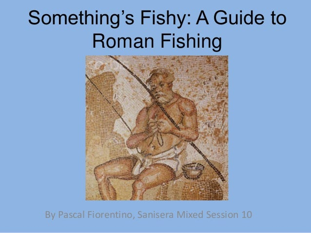 Sanisera Field School, Session 10, 2010:A Guide to Roman Fishing, by Pascal Fiorentino
