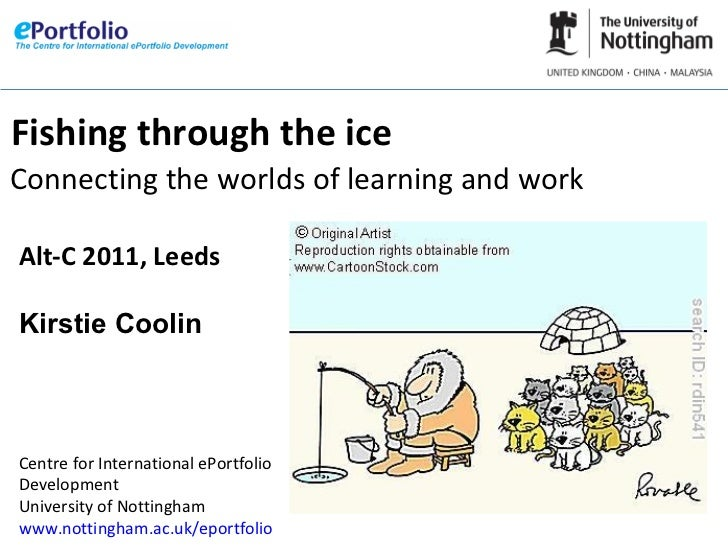 Fishing through the iceConnecting the worlds of learning and workAlt-C 2011, LeedsKirstie CoolinCentre for International e...