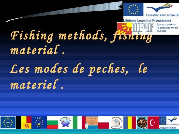 Fishing methods, fishing material
