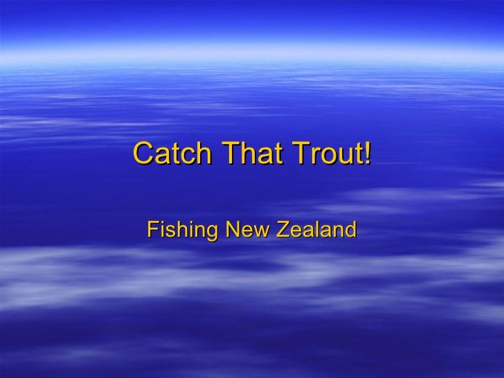 Catch That Trout! Fishing New Zealand
