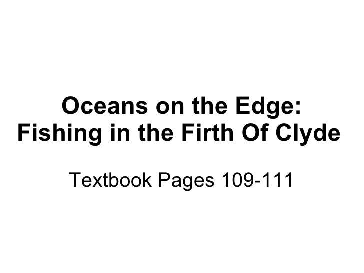 Oceans on the Edge: Fishing in the Firth Of Clyde   Textbook Pages 109-111