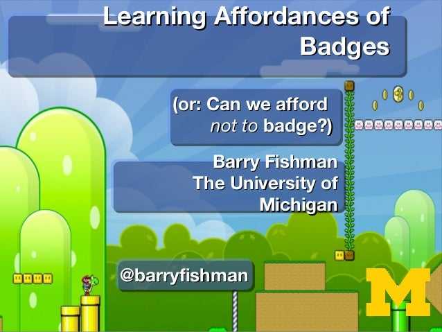 Learning Affordances of Badges (or.. Can We Afford Not to Badge?