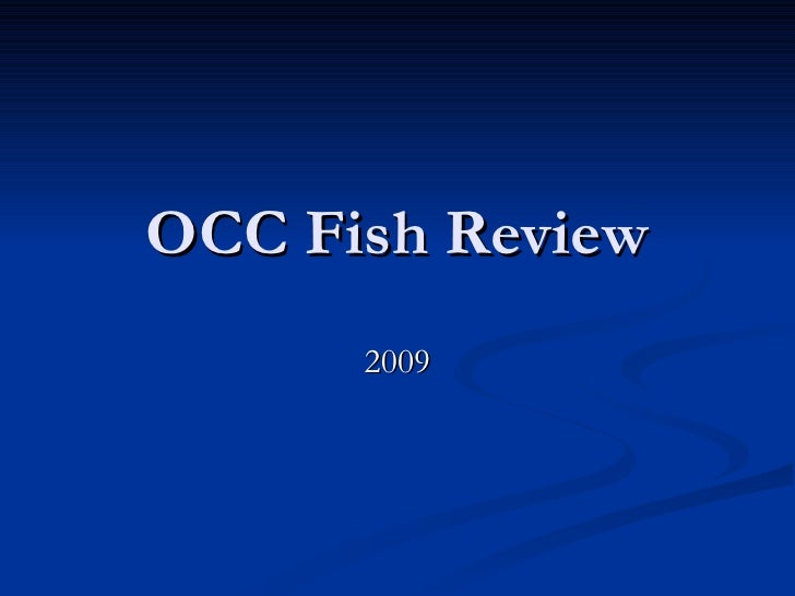 OCC Fish Review 2009