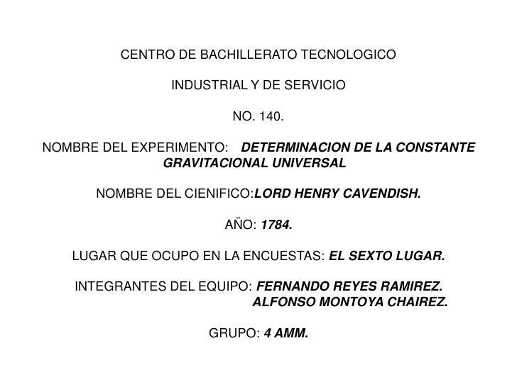 CENTRO DE BACHILLERATO TECNOLOGICO               INDUSTRIAL Y DE SERVICIO                       NO. 140.NOMBRE DEL EXPERIM...