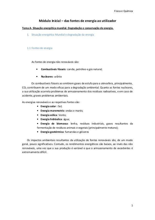 Física e Química Módulo Inicial – das fontes de energia ao utilizador Tema A- Situação energética mundial. Degradação e co...