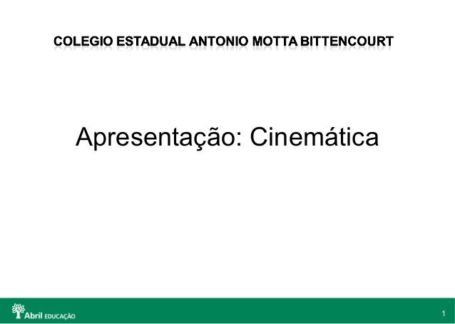 1Apresentação: Cinemática